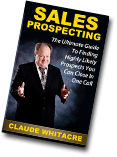Sales Prospecting By Claude Whitacre, Now Available On Amazon!