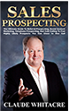 Sales Prospecting By Claude Whitacre